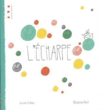 L'écharpe : Un album de Marjorie Béal et Laurie Cohen