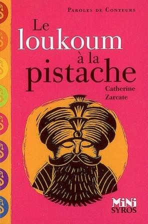 Julie raconte... Le loukoum à la pistache, conte persan