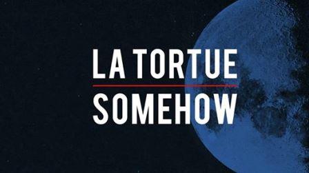La Tortue + Somehow