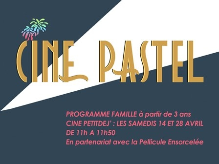 Cine Pastel programme Famille