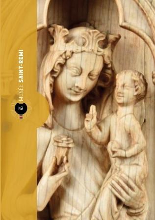 Vierge et mère. Vierges à l'Enfant du musée Saint-Remi
