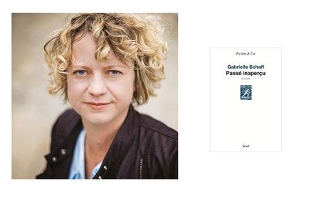 Gabrielle Schaff - Passé inaperçu - Editions du Seuil, janvier 2018