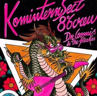 Komintern Sect - 8°6 crew - Dr Loomis & the Freakies
