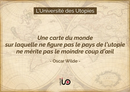 L'Université des Utopies - Présenté par Le Collectif IO