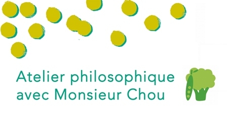 les ateliers philosophiques de monsieur Chou