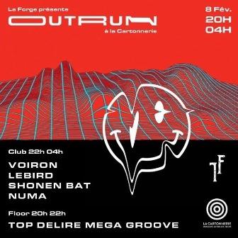 OUTRUN : VOIRON + Lebird (Live) + Shonen Bat + Nu[Ma] + Top Délire Méga Groove