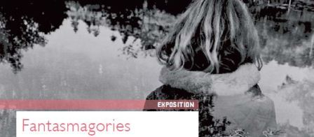 "Exposition ""Fantasmagories"""
