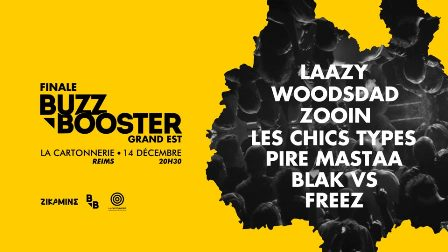 Black Vs, Freez, Laazy, Les Chics Types,  Pire Mastaa, Woodsdad, Zooin