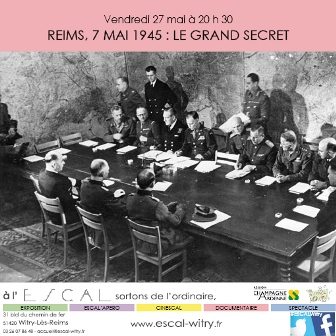 REIMS, LE 7 MAI 1945 : LE GRAND SECRET