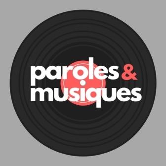 Paroles & musiques