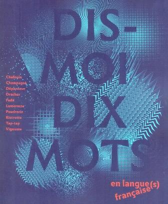 Jeu-concours : Dis-moi dix mots en langue(s) française(s)