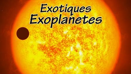 Exotiques exoplanètes
