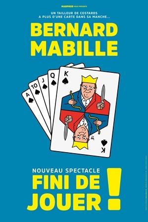 """Bernard Mabille """"Fini de jouer"""""""